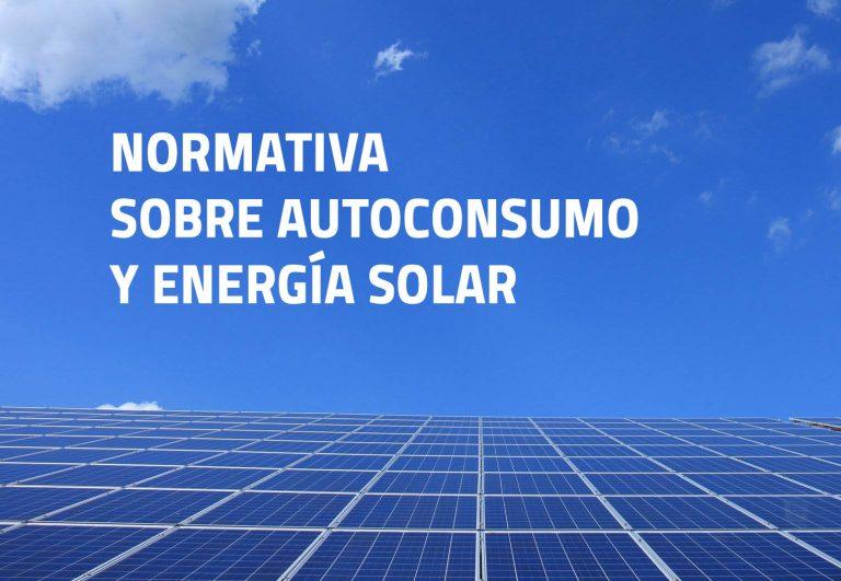 Normativa de autoconsumo y energia solar